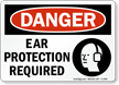 Ear Protection Required OSHA Danger Sign