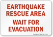 Earthquake Rescue Area, Wait For Evacuation Emergency Sign