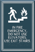 Fire Emergency - Do Not Use Elevators Sign