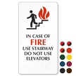 In Case Fire Use Stairway Elevators Sign