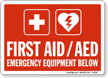 First Aid / AED Emergency Equipment Below Sign