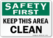 Keep This Area Clean Sign