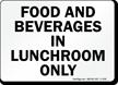 Food Beverages Lunchroom Only Sign
