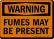 Fumes May Be Present OSHA Warning Sign