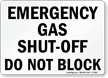 Emergency Gas Shut Off Do Not Block Sign