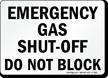 Emergency Gas Shut Off Do Not Block Sign