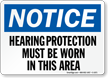 Notice Hearing Protection Must Be Worn Sign
