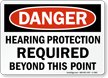 Danger Hearing Protection Required Beyond Point Sign
