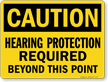 Caution Hearing Protection Required Beyond This Point Sign