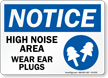 High Noise Area Wear Ear Plugs Sign