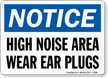 Notice High Noise Wear Ear Plugs Sign