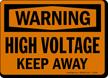 Warning High Voltage Keep Away Sign