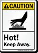 Hot Keep Away Caution Sign
