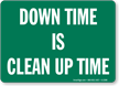 Down Time Is Clean Up Time Sign