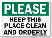 Please Keep Place Clean and Orderly Sign
