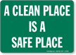 A Clean Place Safe Place Sign