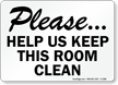 Please, Help Us Keep Clean Sign