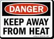 Danger Keep Away From Heat Sign