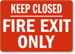 Keep Closed Fire Exit Only Sign