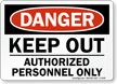 Danger Keep Out Authorized Personnel Sign