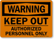 Warning Keep Out Authorized Personnel Sign