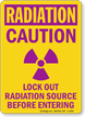 Lock Out Radiation Source Before Entering Sign