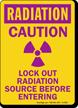 Radiation Sign: Caution Lockout Radiation Source