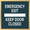 Emergency Exit Keep Door Closed