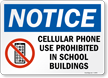 Cellular Phone use prohibited School building Sign