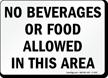 No Beverages or Food Allowed Sign