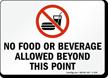 No Food or Beverage Allowed Beyond Sign