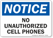 No Unauthorized Cell Phones OSHA Notice Sign