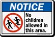 Notice No Children Allowed Sign