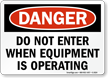 Danger Do Not Enter Equipment Operating Sign