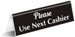 Please Use Next Cashier Table Top Tent Sign