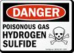 Danger Poisonous Gas Hydrogen Sulfide Sign