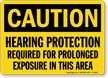 Hearing Protection Required For Prolonged Exposure Caution Sign