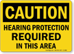 Hearing Protection Required In This Area Caution Sign