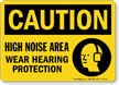 High Noise Area Wear Hearing Protection OSHA Sign