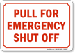 Pull For Emergency Shut Off Emergency Shut Off Sign