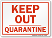 Quarantine Keep Out Sign