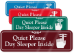 Quiet Please Day Sleeper Inside Sign