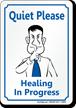 Quiet Please Healing In Progress Sign