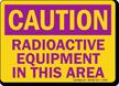Caution Radioactive Equipment Sign