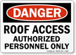 Danger Roof Access Authorized Personnel Only Sign