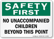 Safety First No Unaccompanied Children Sign
