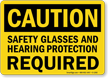 Safety Glasses, Hearing Protection Required OSHA Caution Sign