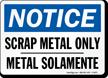 Bilingual Scrap Metal Only Notice Sign