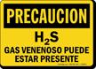Spanish H2S Gas Venenoso Puede Estar Presente Sign