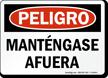 Spanish Peligro Mantengase Afuera Sign